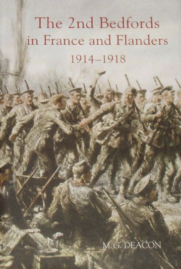 The 2nd Bedfords in France and Flanders 1914-1918, by M.G. Deacon